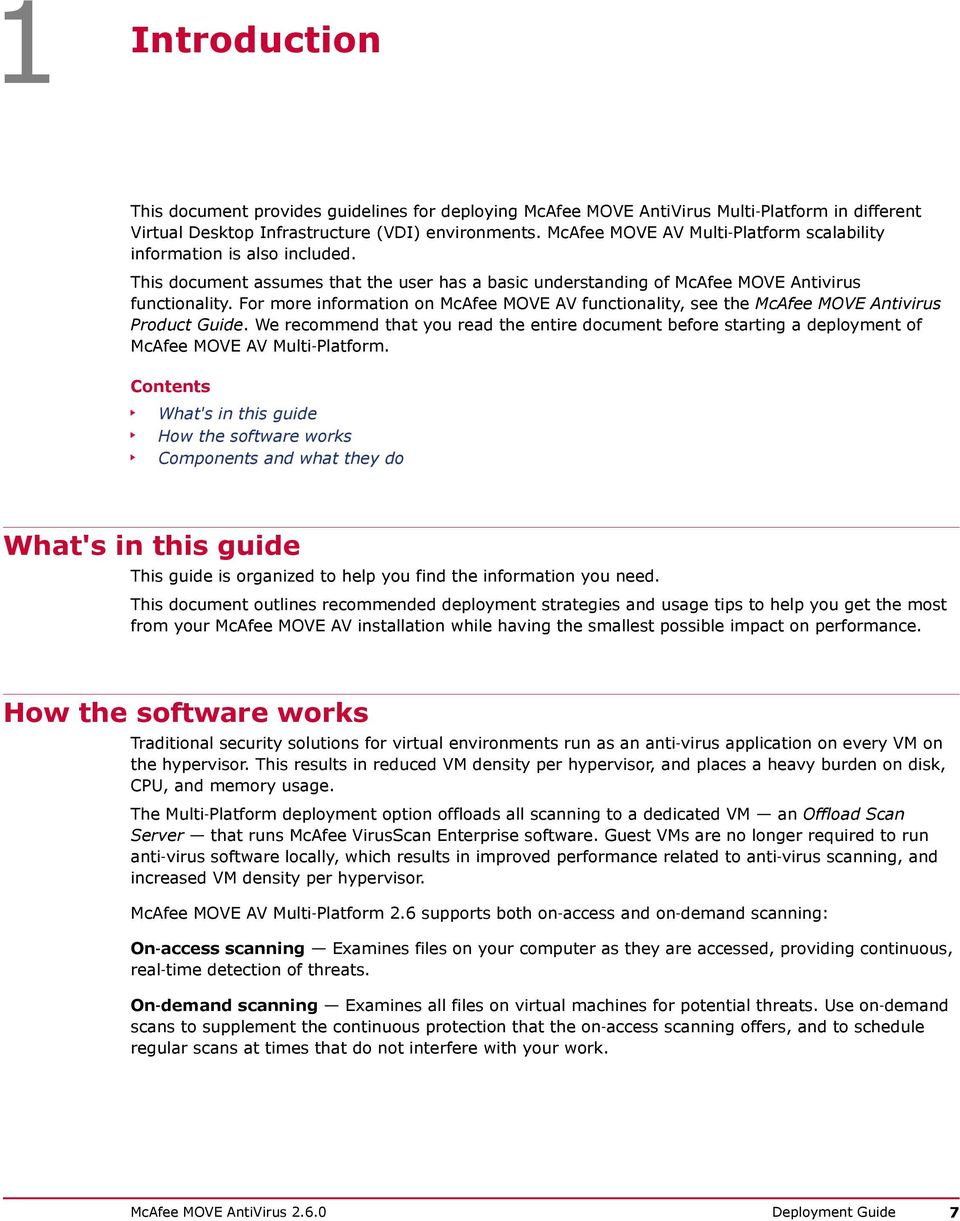 For more information on McAfee MOVE AV functionality, see the McAfee MOVE Antivirus Product Guide.