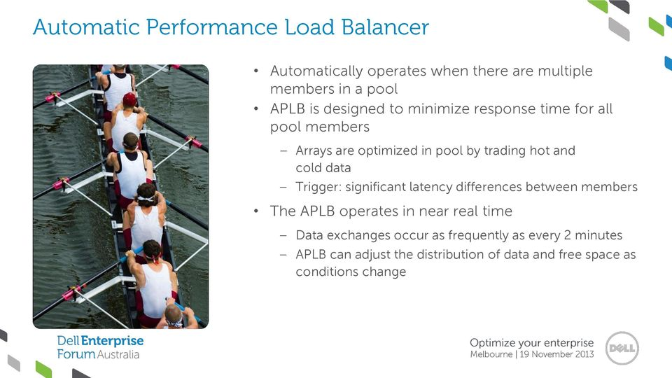 data Trigger: significant latency differences between members The APLB operates in near real time Data