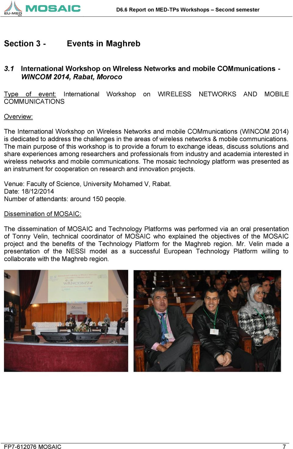 International Workshop on Wireless Networks and mobile COMmunications (WINCOM 2014) is dedicated to address the challenges in the areas of wireless networks & mobile communications.