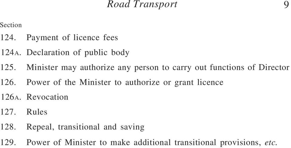 Minister may authorize any person to carry out functions of Director 126.