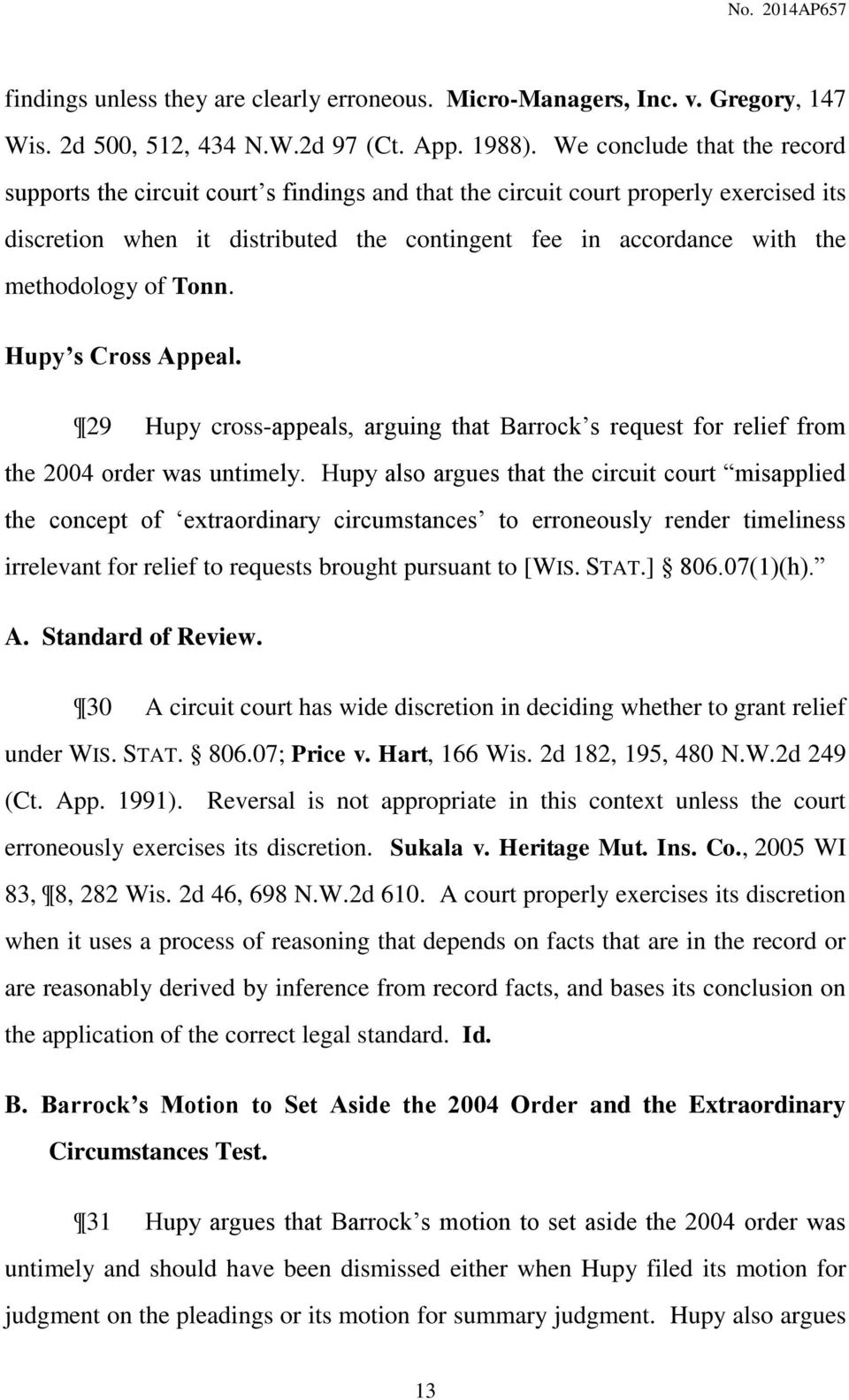 methodology of Tonn. Hupy s Cross Appeal. 29 Hupy cross-appeals, arguing that Barrock s request for relief from the 2004 order was untimely.