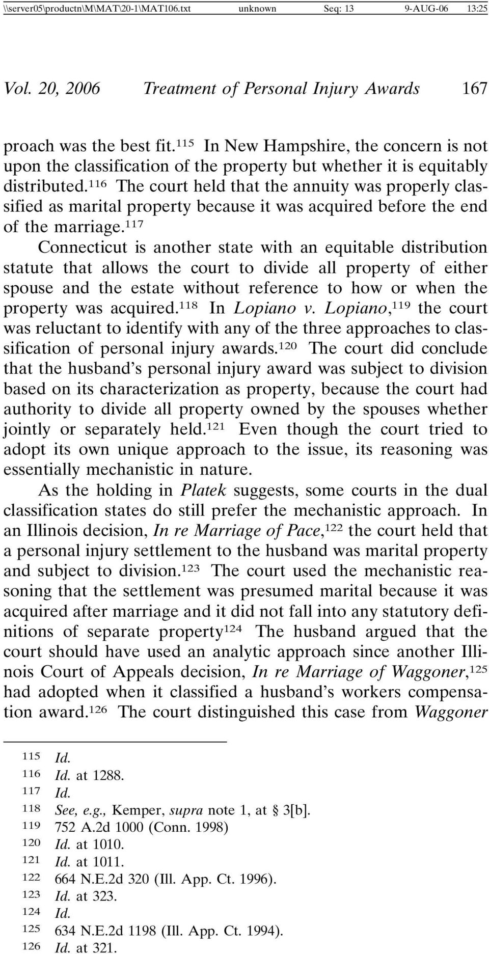 116 The court held that the annuity was properly classified as marital property because it was acquired before the end of the marriage.