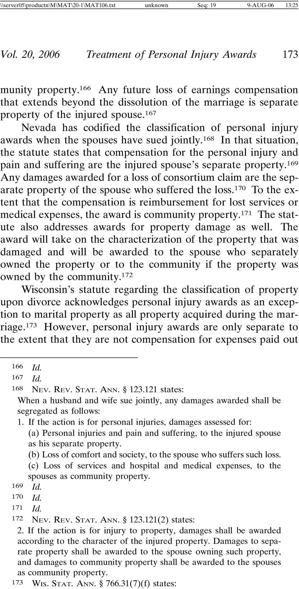 167 Nevada has codified the classification of personal injury awards when the spouses have sued jointly.