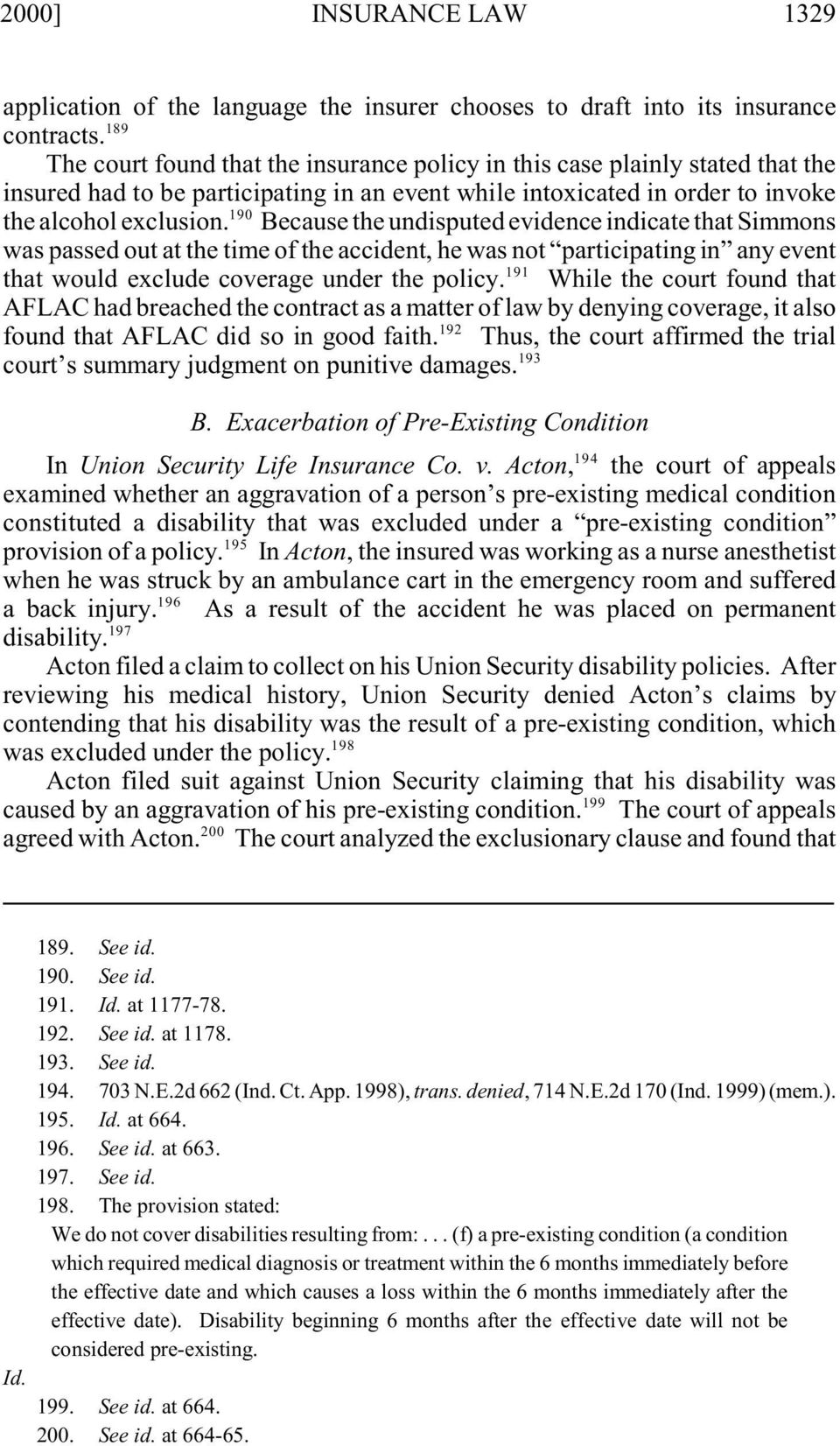 Because the undisputed evidence indicate that Simmons was passed out at the time of the accident, he was not participating in any event 191 that would exclude coverage under the policy.