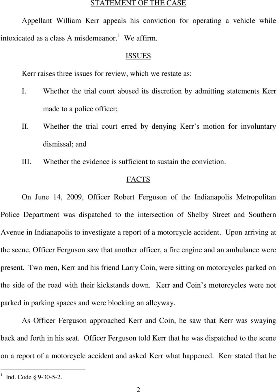 Whether the trial court erred by denying Kerr s motion for involuntary dismissal; and III. Whether the evidence is sufficient to sustain the conviction.