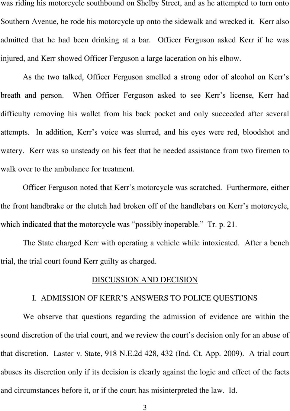 As the two talked, Officer Ferguson smelled a strong odor of alcohol on Kerr s breath and person.