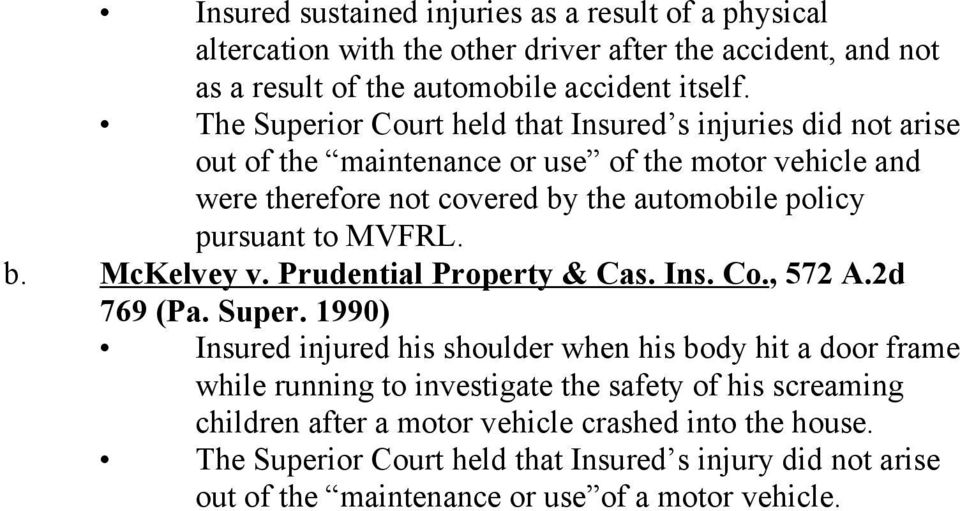 to MVFRL. b. McKelvey v. Prudential Property & Cas. Ins. Co., 572 A.2d 769 (Pa. Super.