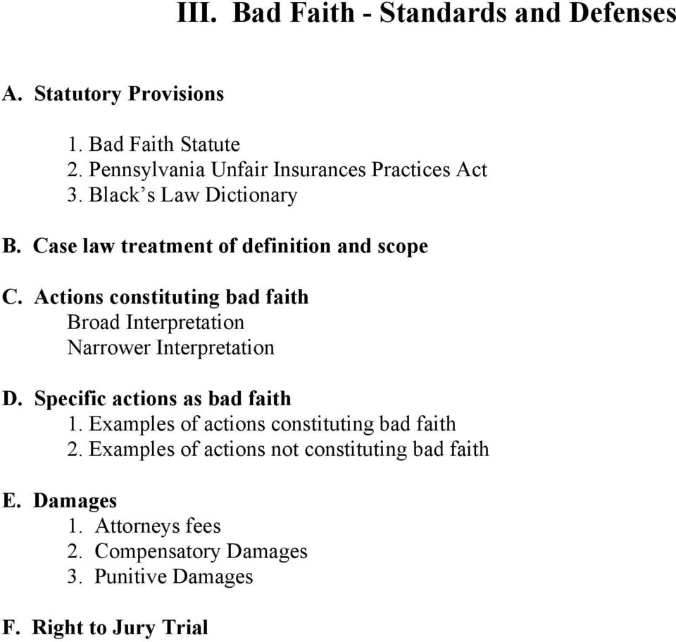 Actions constituting bad faith Broad Interpretation Narrower Interpretation D. Specific actions as bad faith 1.