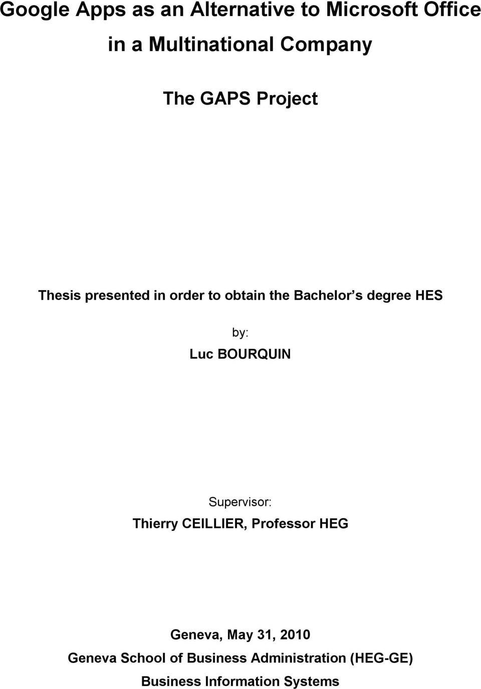 by: Luc BOURQUIN Supervisor: Thierry CEILLIER, Professor HEG Geneva, May 31,