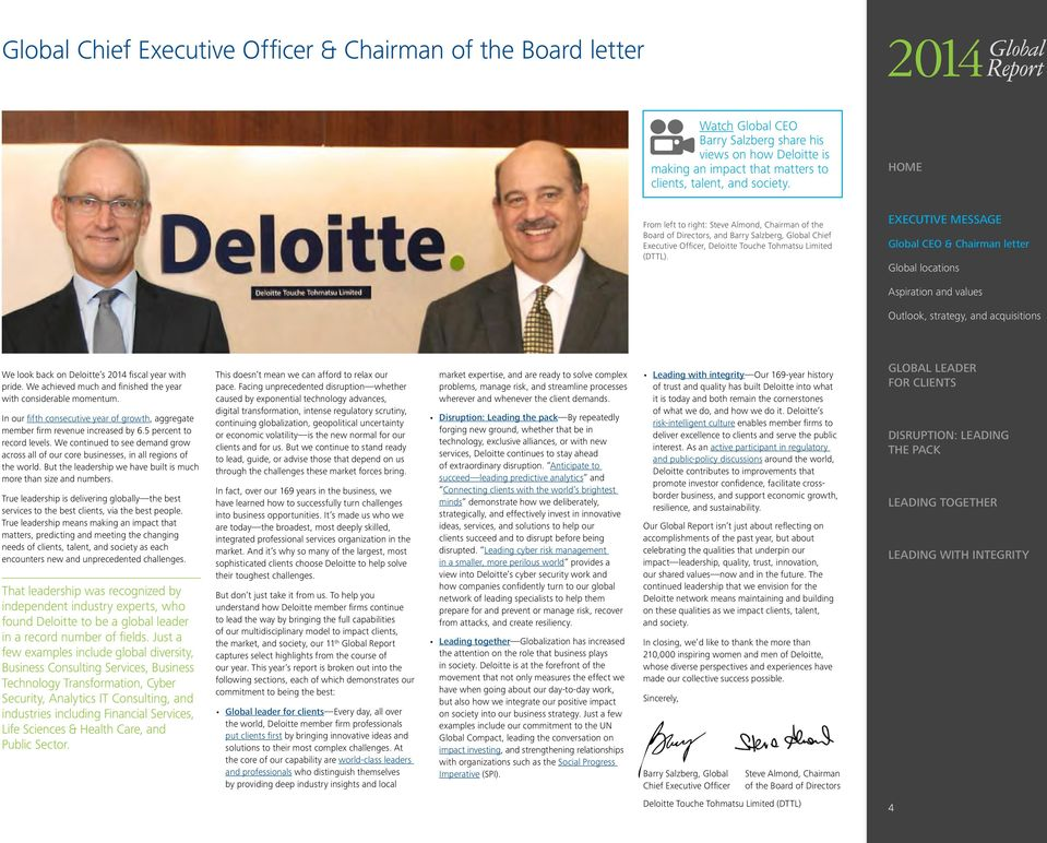 Global CEO & Chairman letter Global locations Aspiration and values Outlook, strategy, and acquisitions We look back on Deloitte s 2014 fiscal year with pride.