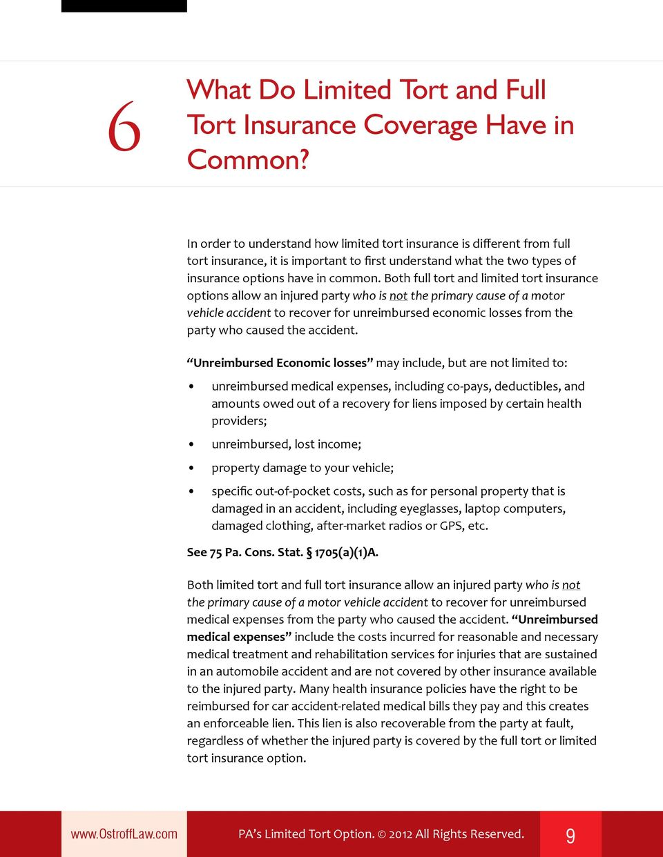 Both full tort and limited tort insurance options allow an injured party who is not the primary cause of a motor vehicle accident to recover for unreimbursed economic losses from the party who caused