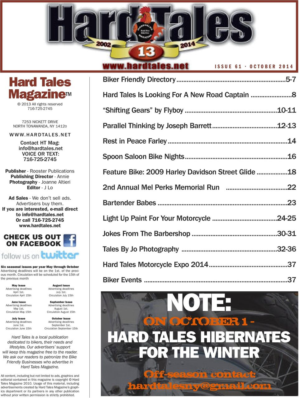 If you are interested, e-mail direct to info@hardtales.net Or call 716-725-2745 www.hardtales.net CHECK US OUT ON FACEBOOK Six seasonal issues per year May through October Advertising deadlines will be on the 1st.