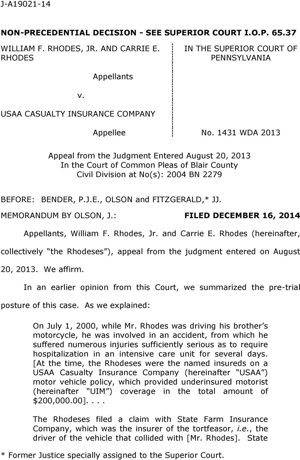 MEMORANDUM BY OLSON, J.: FILED DECEMBER 16, 2014 Appellants, William F. Rhodes, Jr. and Carrie E. Rhodes (hereinafter, collectively the Rhodeses ), appeal from the judgment entered on August 20, 2013.