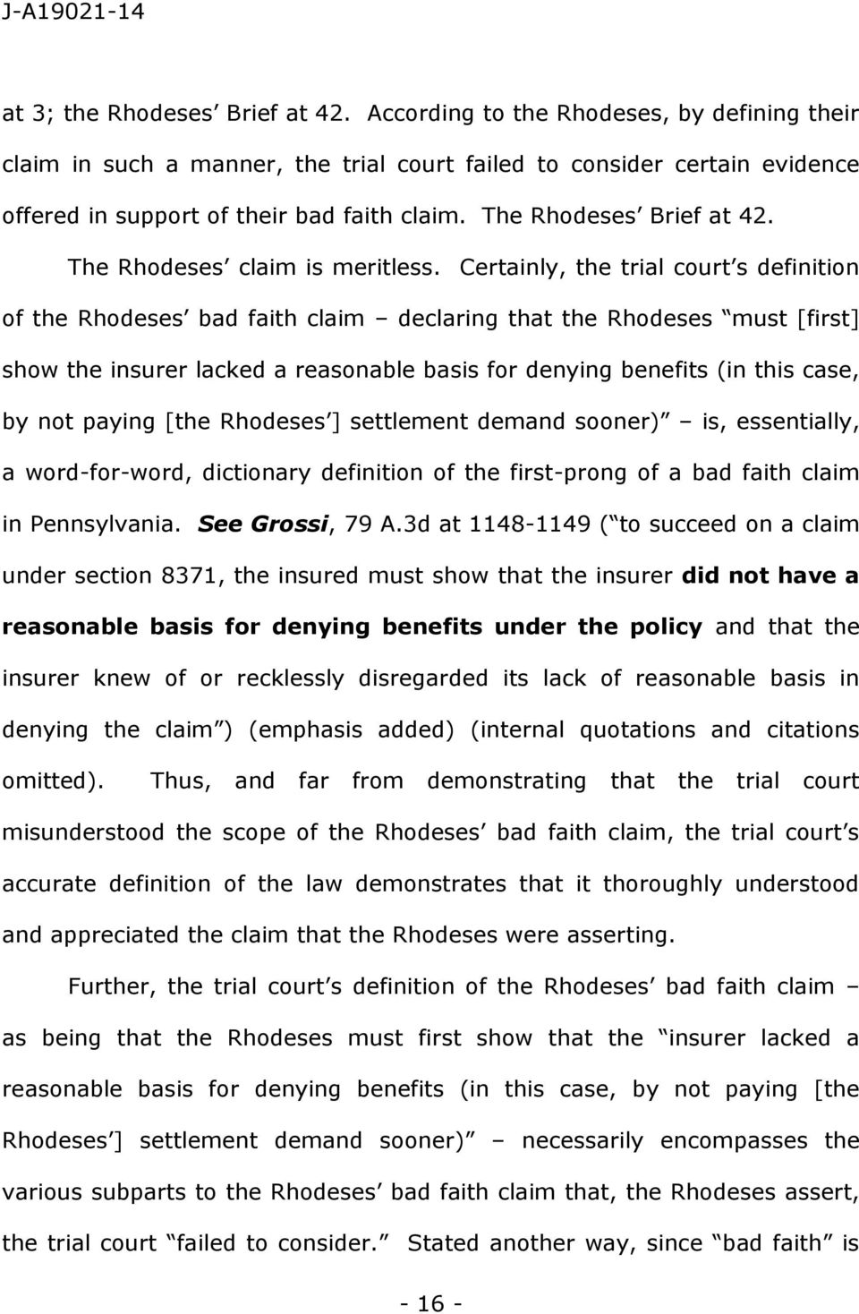 Certainly, the trial court s definition of the Rhodeses bad faith claim declaring that the Rhodeses must [first] show the insurer lacked a reasonable basis for denying benefits (in this case, by not