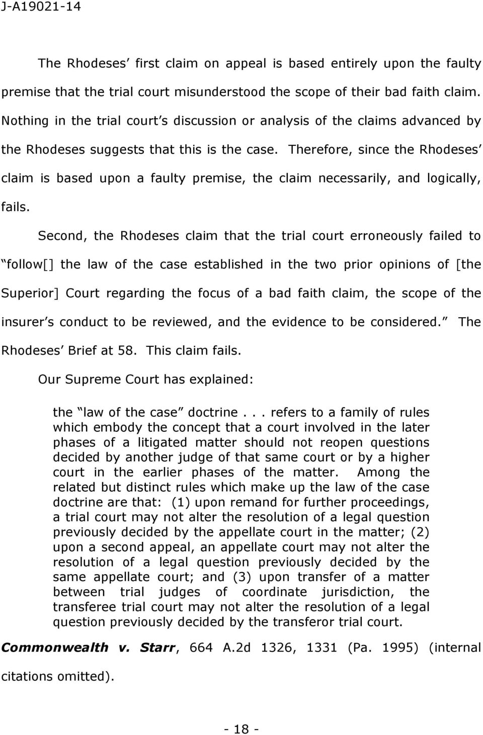 Therefore, since the Rhodeses claim is based upon a faulty premise, the claim necessarily, and logically, fails.