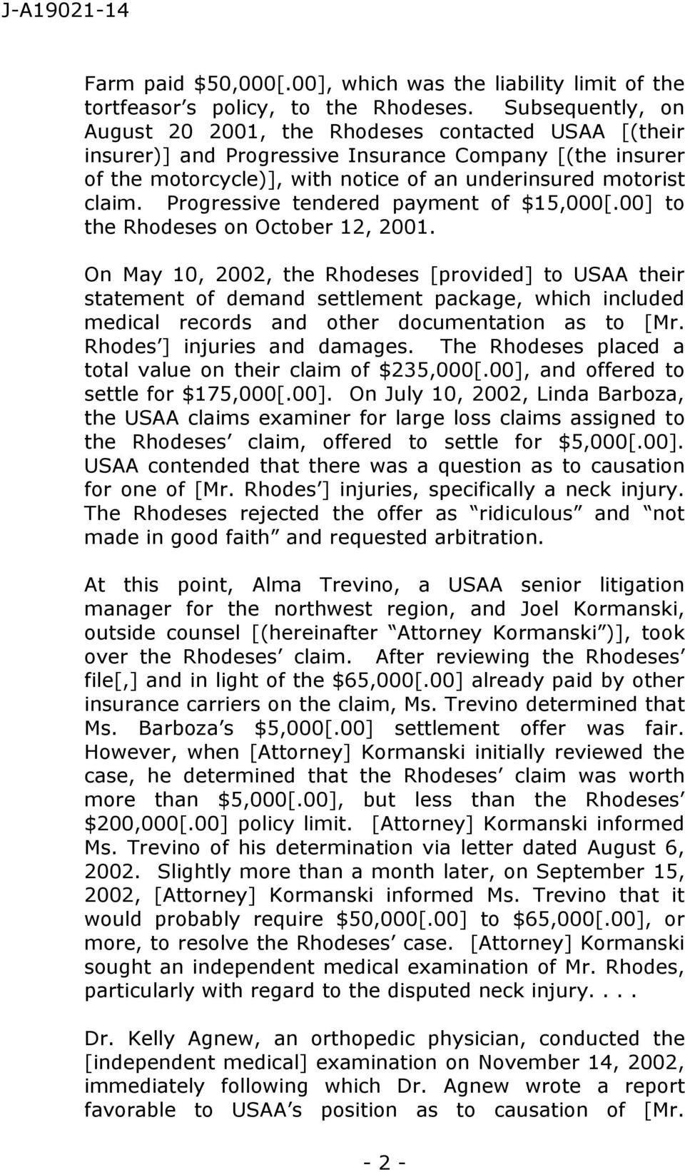 Progressive tendered payment of $15,000[.00] to the Rhodeses on October 12, 2001.