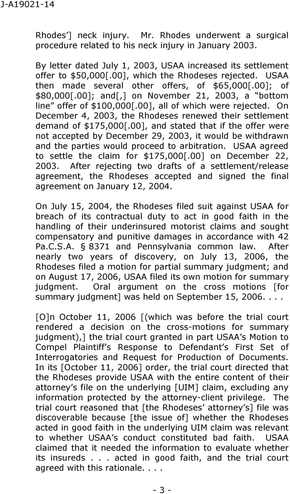 On December 4, 2003, the Rhodeses renewed their settlement demand of $175,000[.
