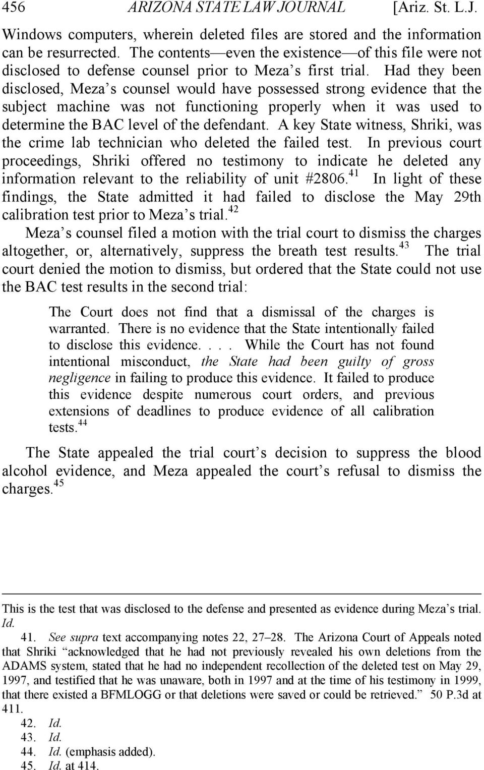 Had they been disclosed, Meza s counsel would have possessed strong evidence that the subject machine was not functioning properly when it was used to determine the BAC level of the defendant.
