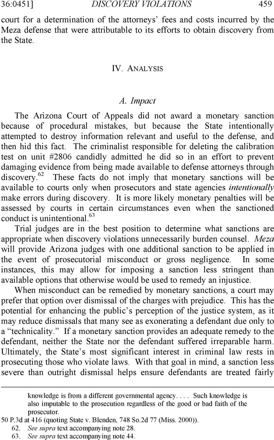Impact The Arizona Court of Appeals did not award a monetary sanction because of procedural mistakes, but because the State intentionally attempted to destroy information relevant and useful to the