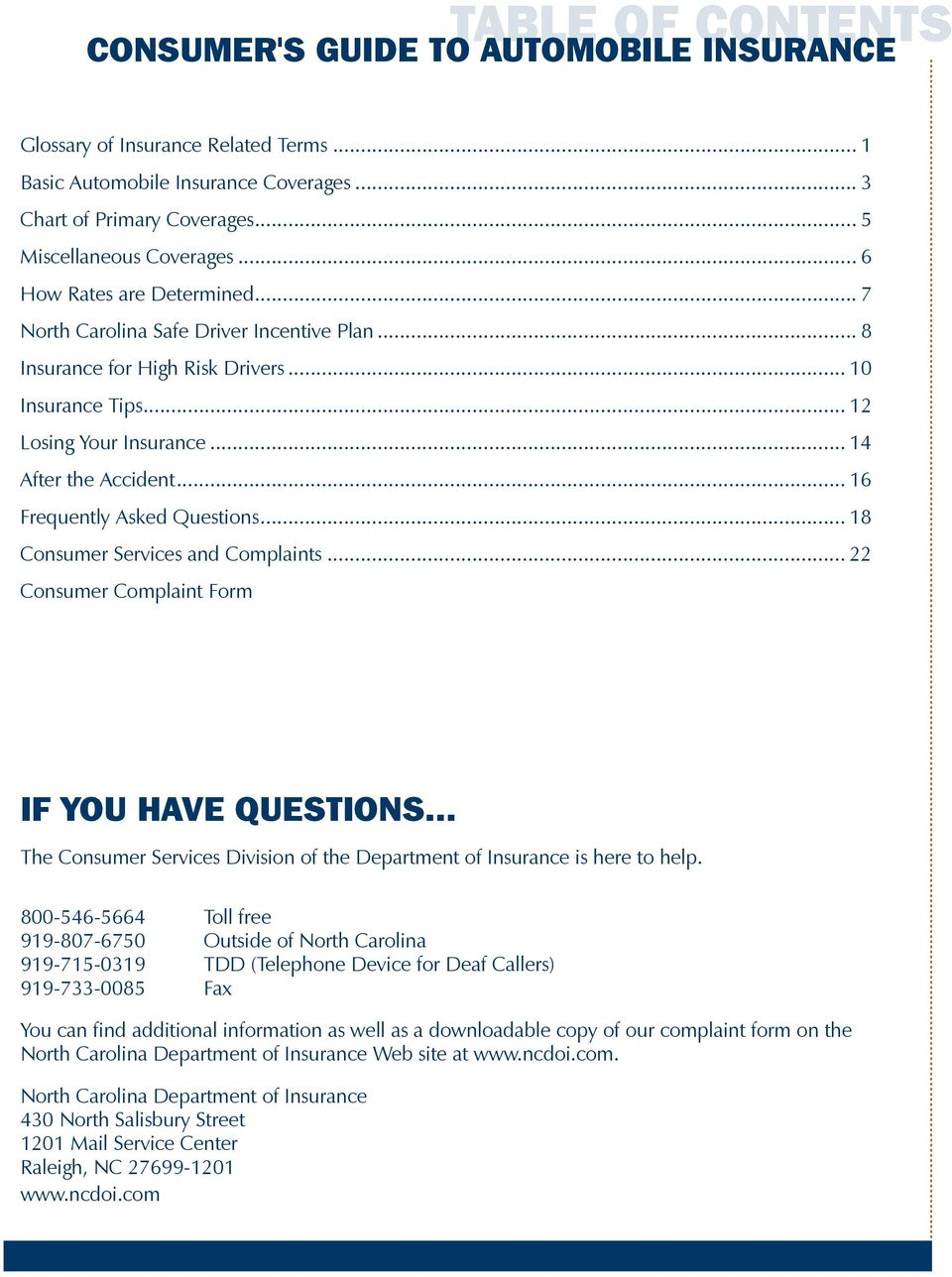 .. 16 Frequently Asked Questions... 18 Consumer Services and Complaints... 22 Consumer Complaint Form IF YOU HAVE QUESTIONS.