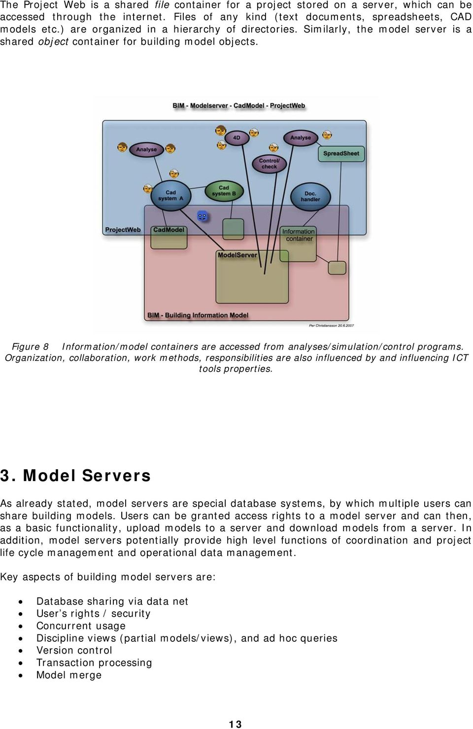 Figure 8 Information/model containers are accessed from analyses/simulation/control programs.