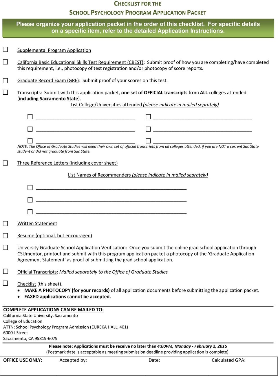 Supplemental Program Application California Basic Educational Skills Test Requirement (CBEST): Submit proof of how you are completing/have completed this requirement, i.e., photocopy of test registration and/or photocopy of score reports.