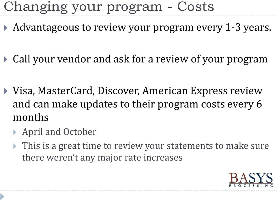 Express review and can make updates to their program costs every 6 months April and