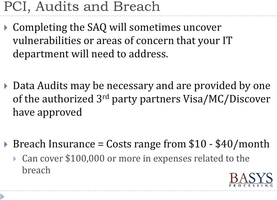 Data Audits may be necessary and are provided by one of the authorized 3 rd party partners