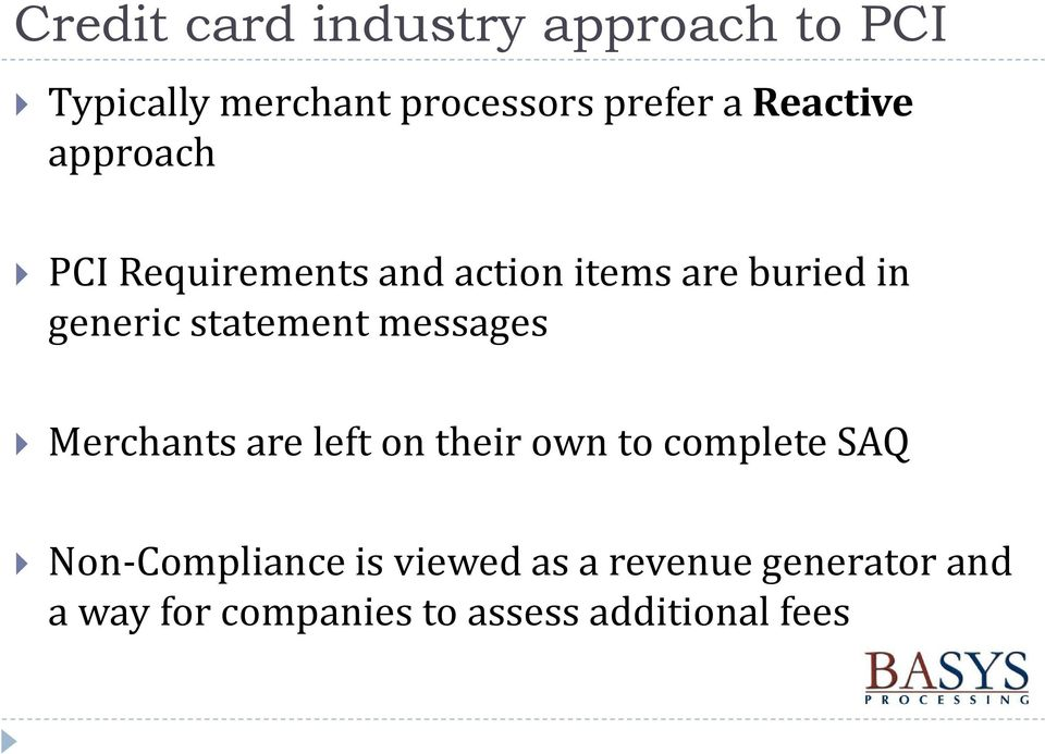 statement messages Merchants are left on their own to complete SAQ