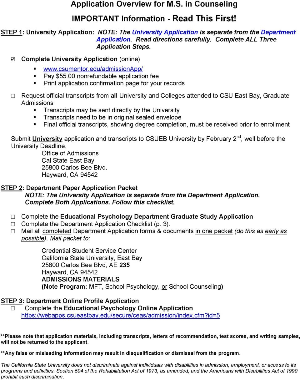 00 nonrefundable application fee Print application confirmation page for your records Request official transcripts from all University and Colleges attended to CSU East Bay, Graduate Admissions