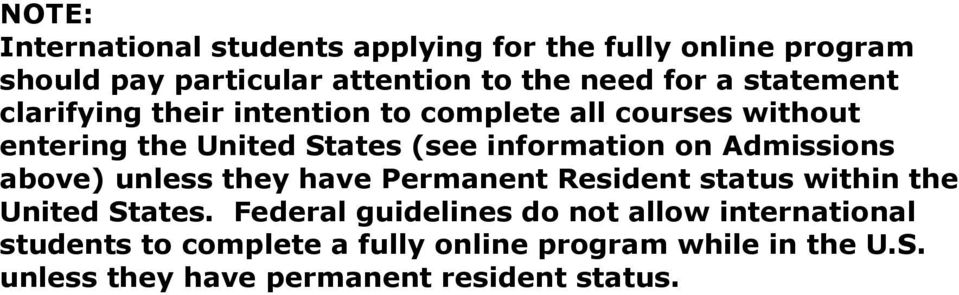 Admissions above) unless they have Permanent Resident status within the United States.