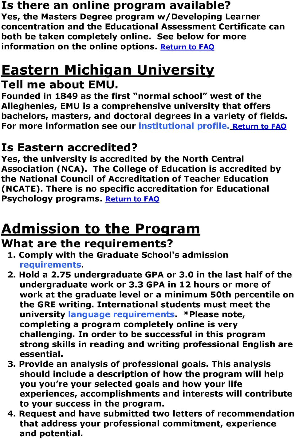 Founded in 1849 as the first normal school west of the Alleghenies, EMU is a comprehensive university that offers bachelors, masters, and doctoral degrees in a variety of fields.