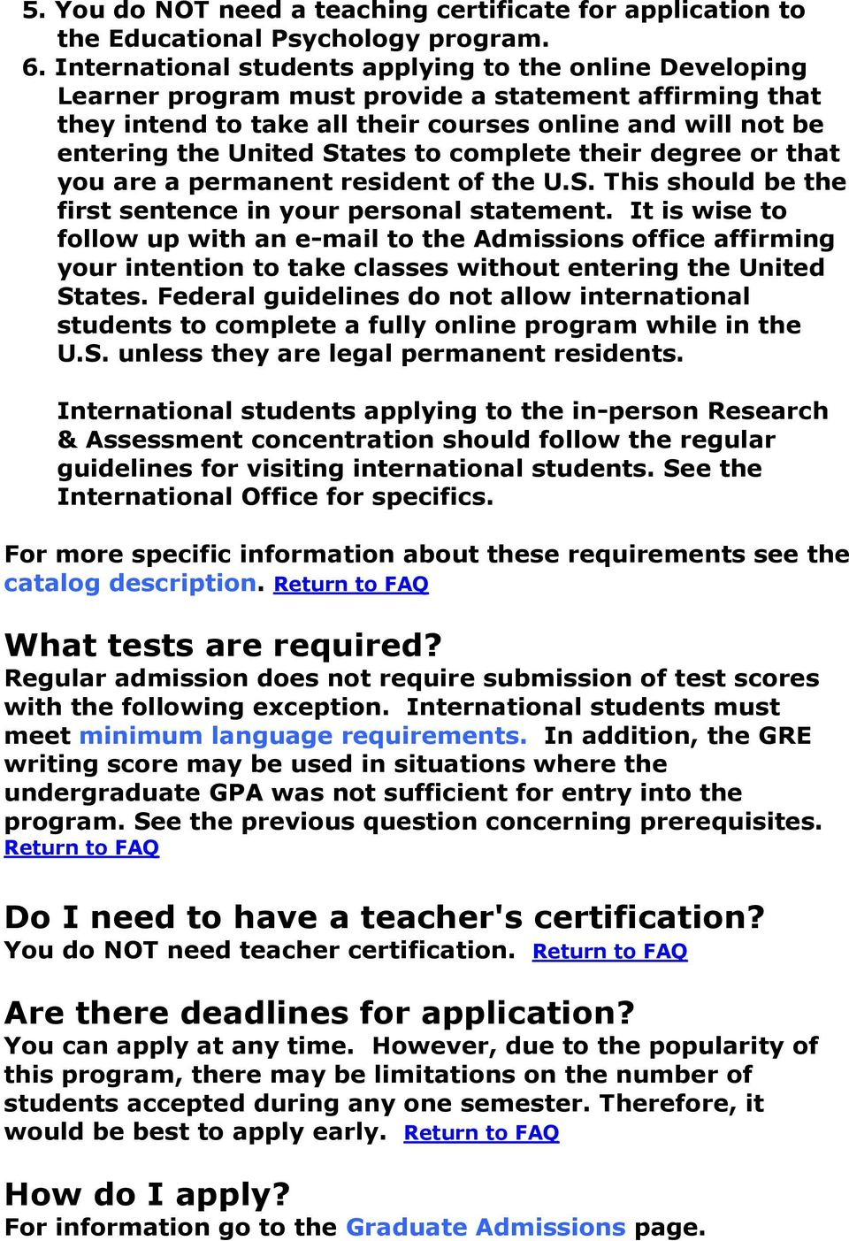 States to complete their degree or that you are a permanent resident of the U.S. This should be the first sentence in your personal statement.