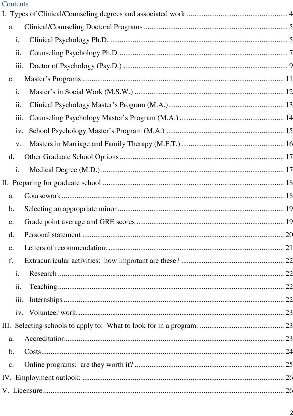 Counseling Psychology Master s Program (M.A.)... 14 iv. School Psychology Master s Program (M.A.)... 15 v. Masters in Marriage and Family Therapy (M.F.T.)... 16 d. Other Graduate School Options... 17 i.