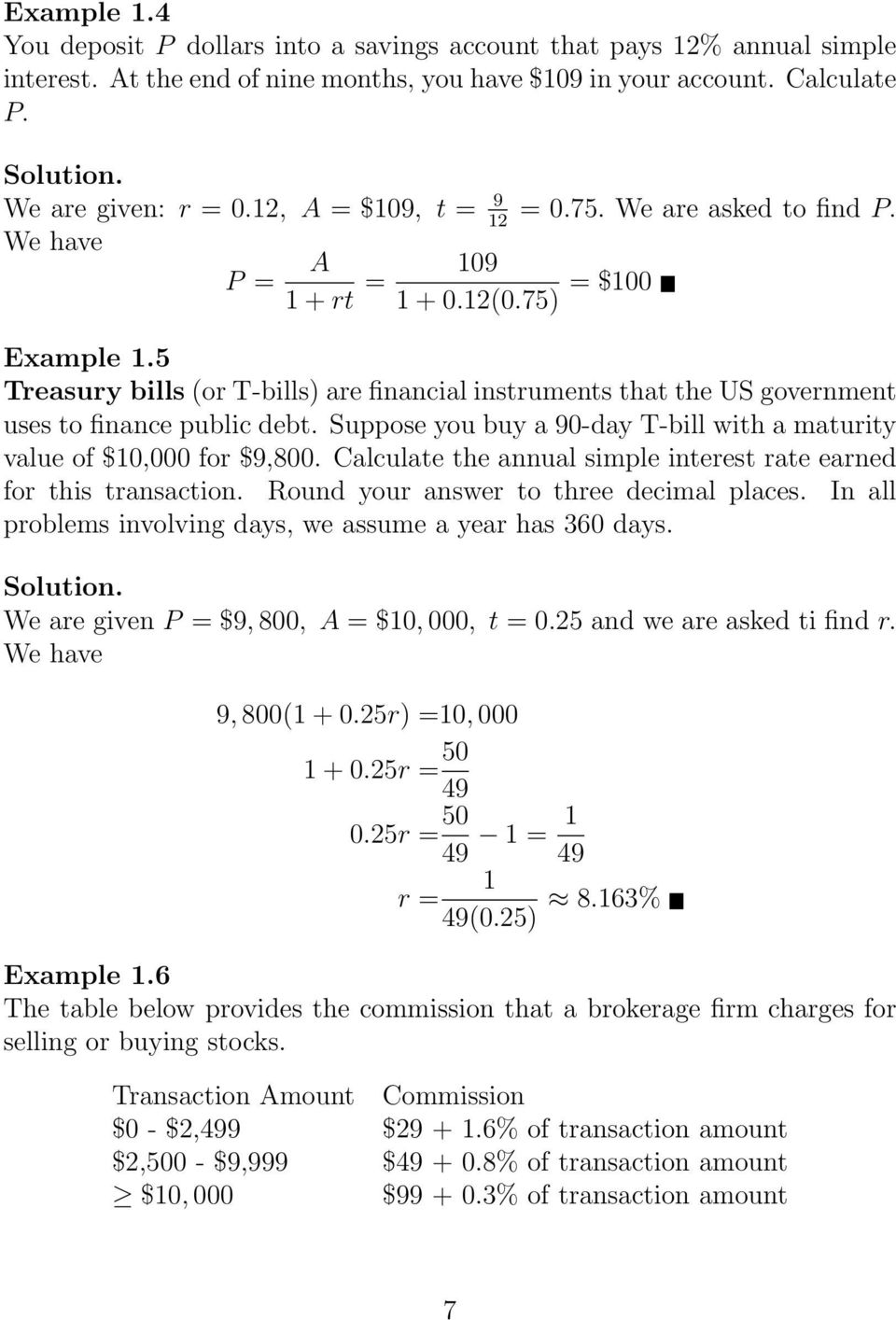 5 Treasury bills (or T-bills) are financial instruments that the US government uses to finance public debt. Suppose you buy a 90-day T-bill with a maturity value of $10,000 for $9,800.