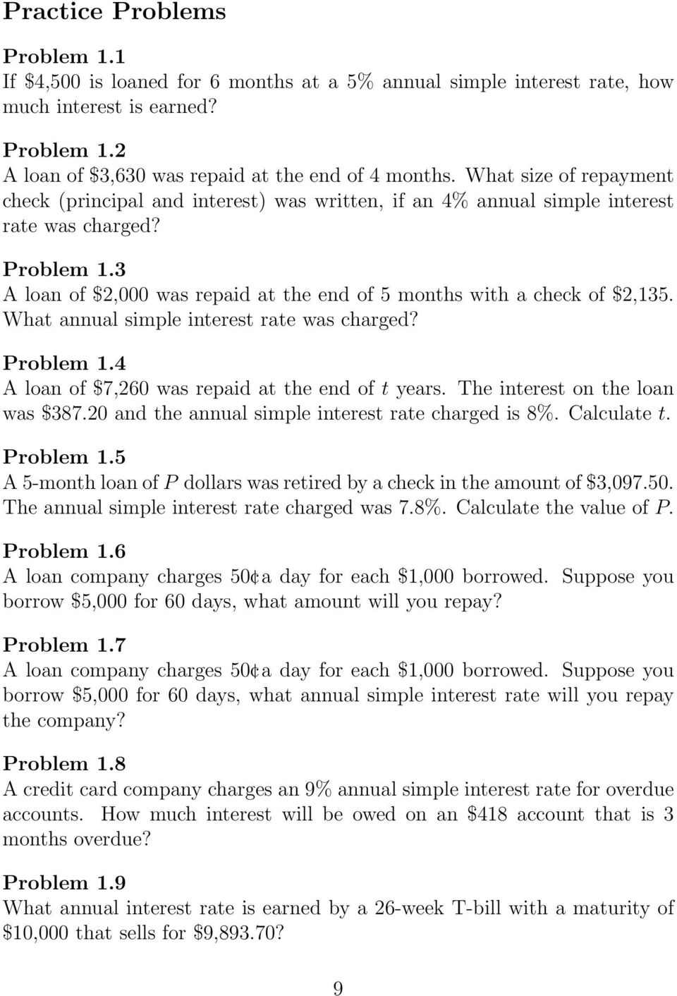 3 A loan of $2,000 was repaid at the end of 5 months with a check of $2,135. What annual simple interest rate was charged? Problem 1.4 A loan of $7,260 was repaid at the end of t years.