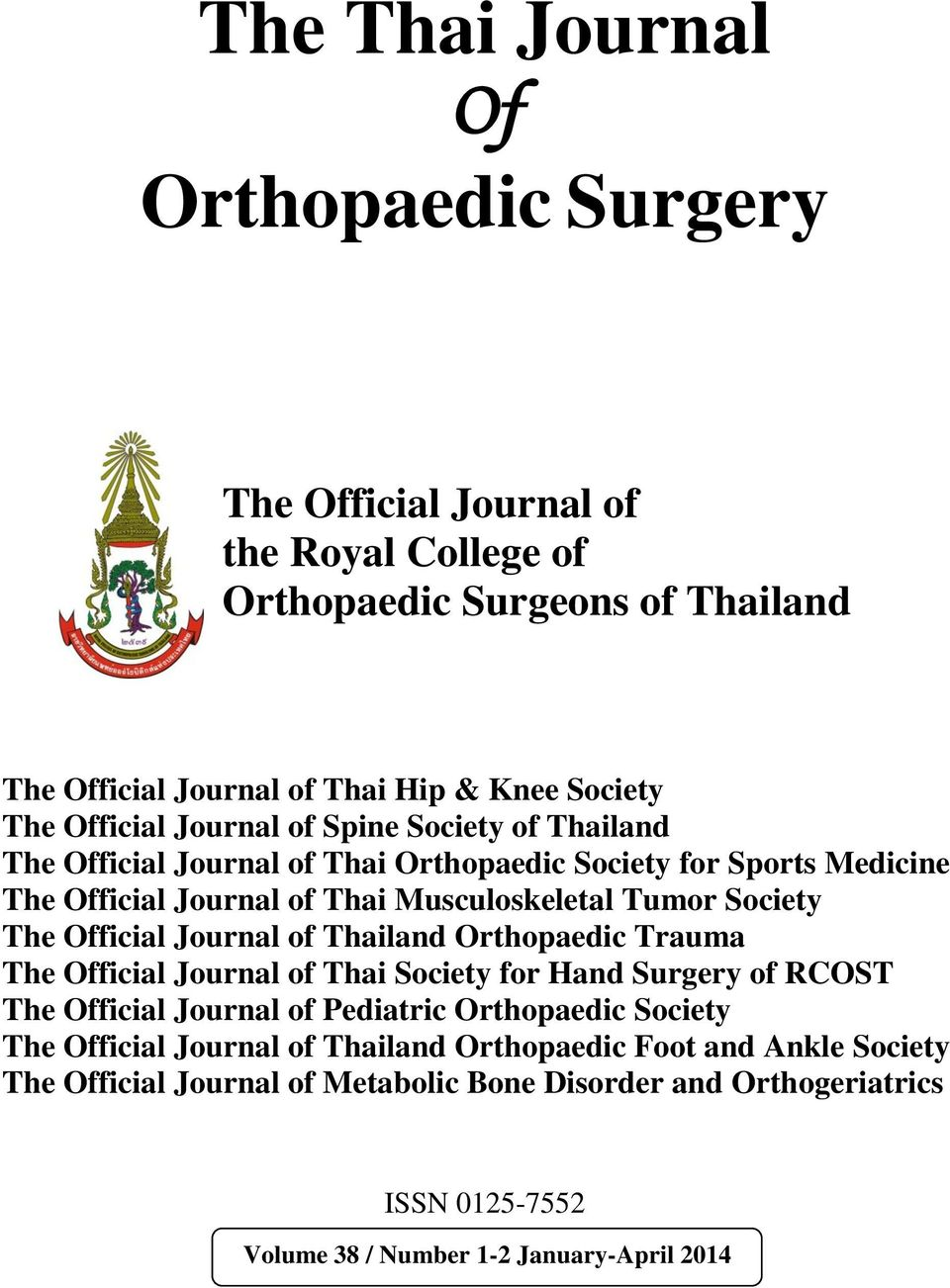 The Official Journal of Thailand Orthopaedic Trauma The Official Journal of Thai Society for Hand Surgery of RCOST The Official Journal of Pediatric Orthopaedic Society The