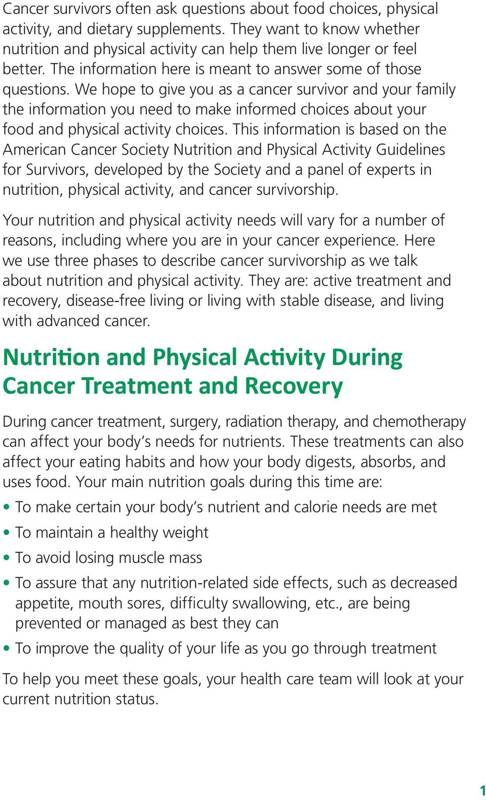 We hope to give you as a cancer survivor and your family the information you need to make informed choices about your food and physical activity choices.
