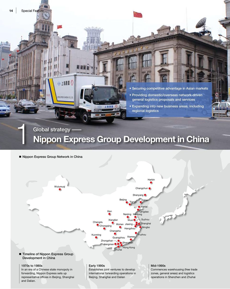 Nanjing Nantong Timeline of Nippon Express Group Development in China 1970s to 1980s In an era of a Chinese state monopoly in forwarding, Nippon Express sets up representative offices in Beijing,