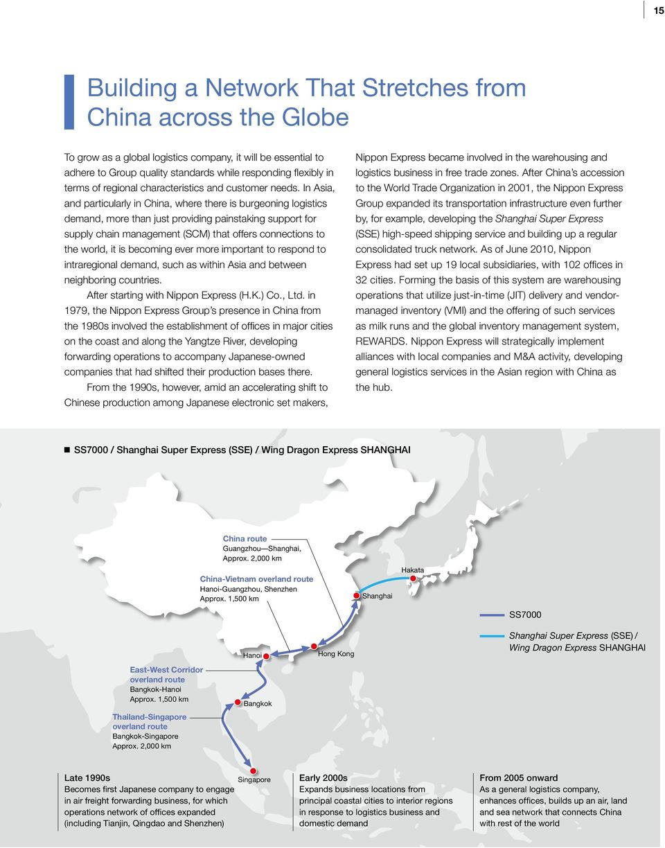 In Asia, and particularly in China, where there is burgeoning logistics demand, more than just providing painstaking support for supply chain management (SCM) that offers connections to the world, it