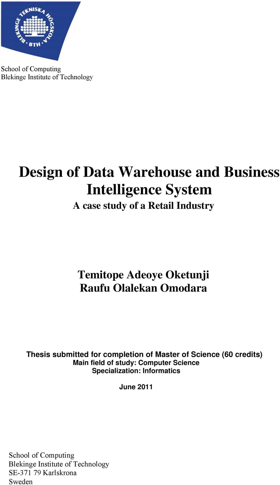 master thesis on business intelligence Master's thesis 16 june 2016  preface  a proposal for business intelligence solution based on systems integration and enhanced reporting functionality.