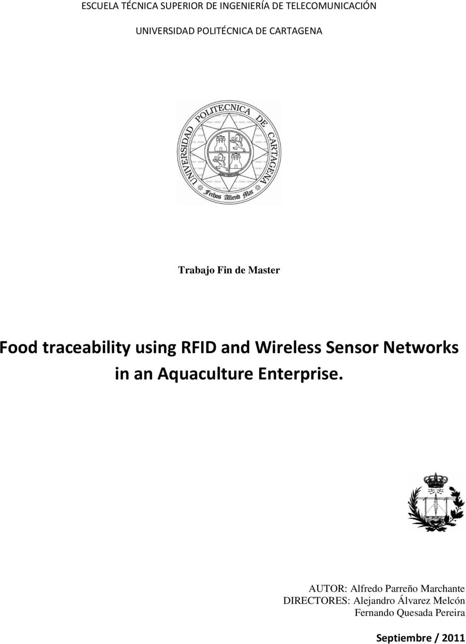 RFID and Wireless Sensor Networks in an Aquaculture Enterprise.
