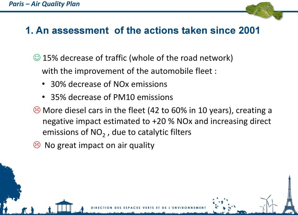 emissions More diesel cars in the fleet (42 to 60% in 10 years), creating a negative impact estimated