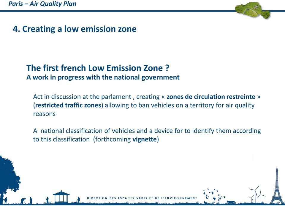 circulation restreinte» (restricted traffic zones) allowing to ban vehicles on a territory for air