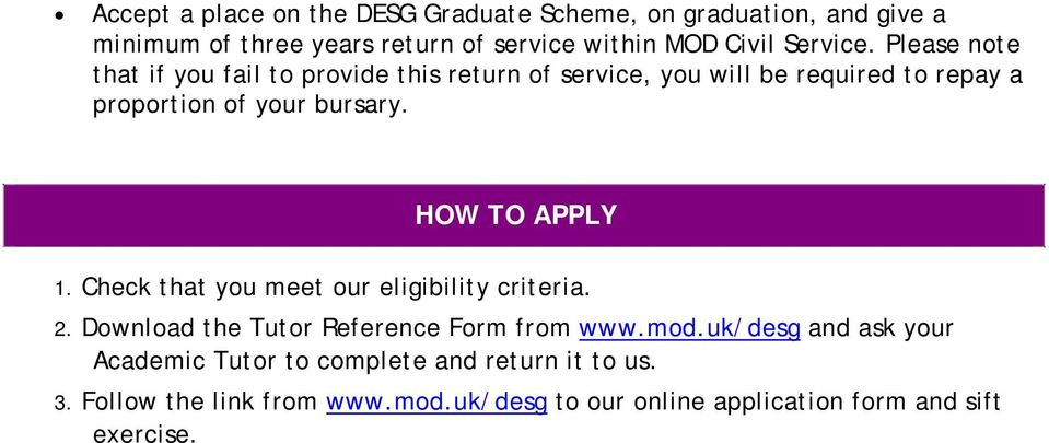HOW TO APPLY 1. Check that you meet our eligibility criteria. 2. Download the Tutor Reference Form from www.mod.