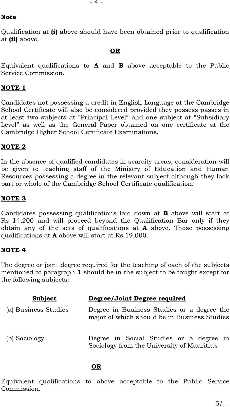 one subject at Subsidiary Level as well as the General Paper obtained on one certificate at the Cambridge Higher School Certificate Examinations.