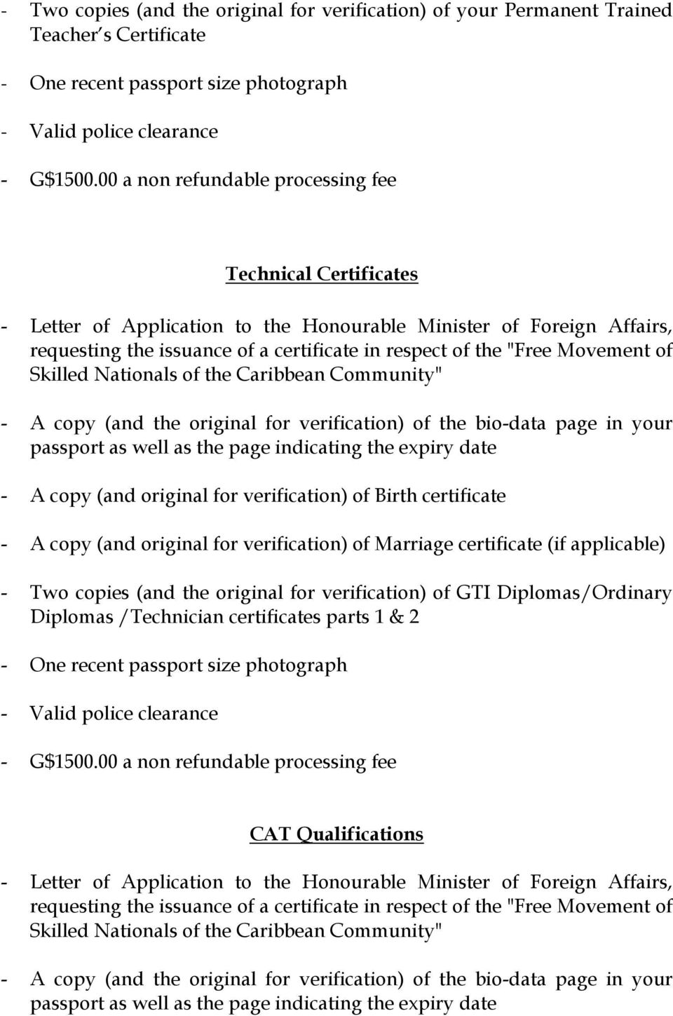 Two copies (and the original for verification) of GTI Diplomas/Ordinary Diplomas /Technician certificates parts 1 & 2 CAT Qualifications requesting the issuance of a certificate in respect