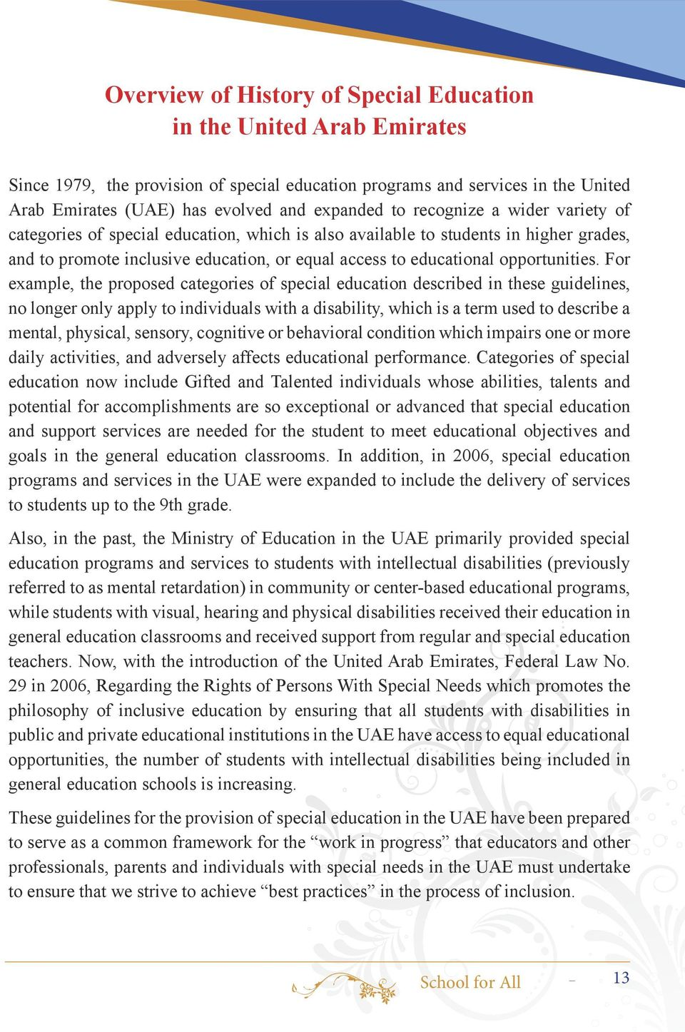For example, the proposed categories of special education described in these guidelines, no longer only apply to individuals with a disability, which is a term used to describe a mental, physical,