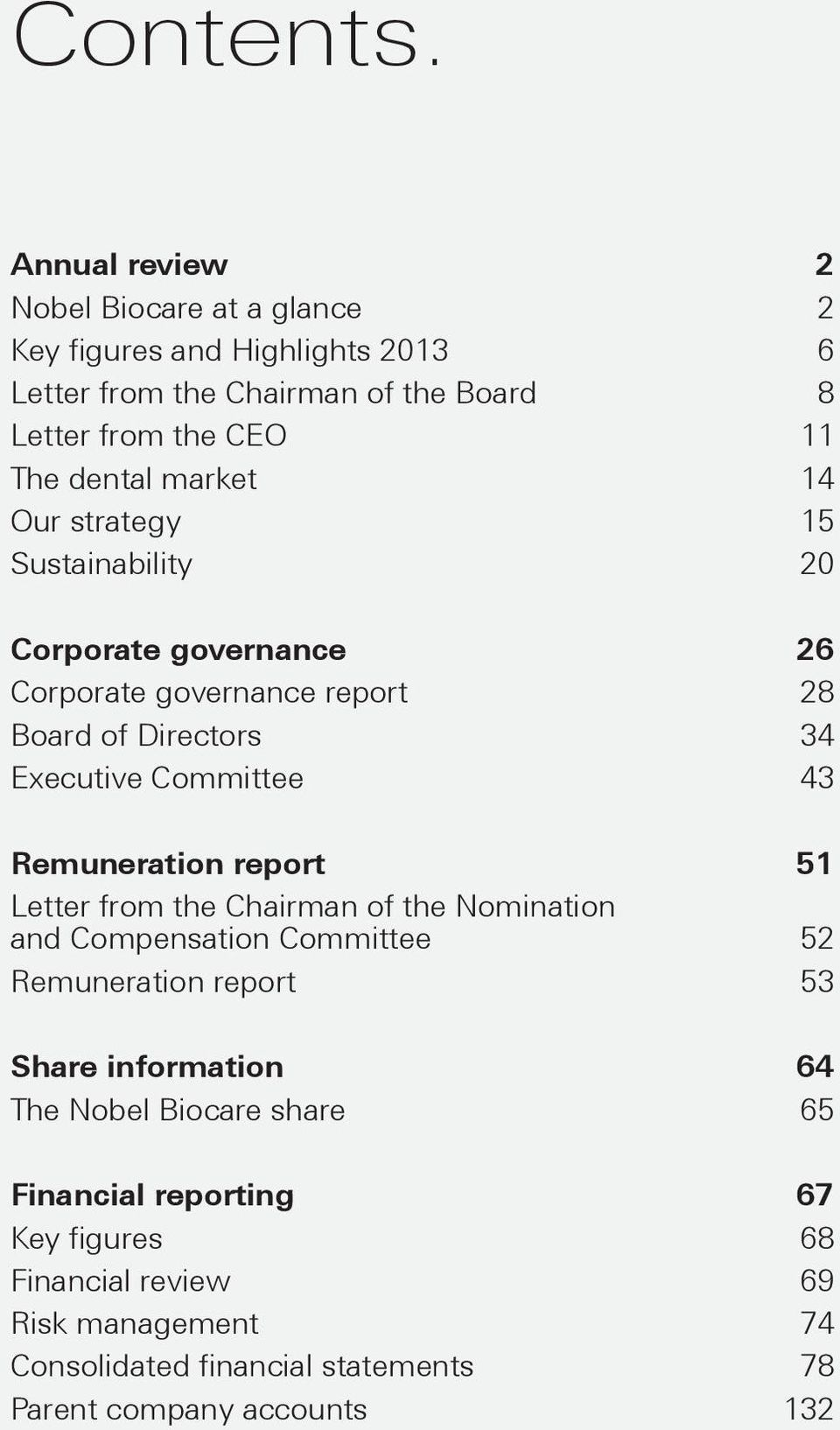 market 14 Our strategy 15 Sustainability 20 Corporate governance 26 Corporate governance report 28 Board of Directors 34 Executive Committee 43