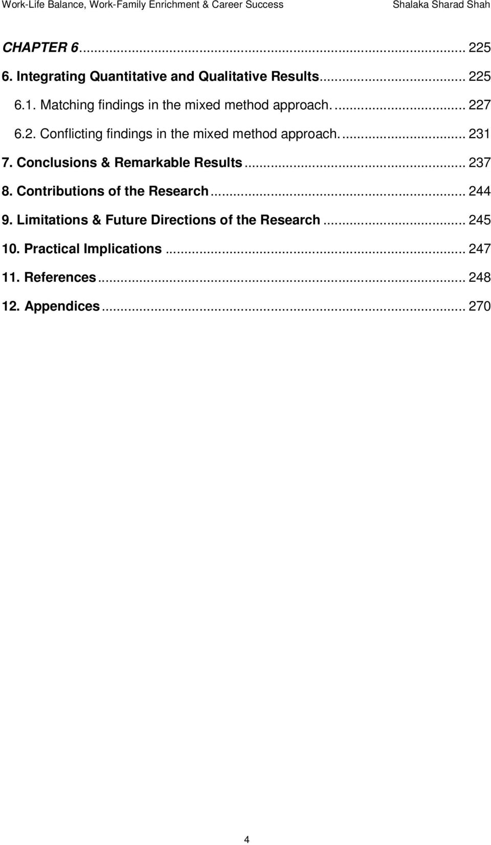 ... 231 7. Conclusions & Remarkable Results... 237 8. Contributions of the Research... 244 9.